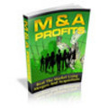 M&A Profits - Beat The Market Using Mergers And Acquisitions