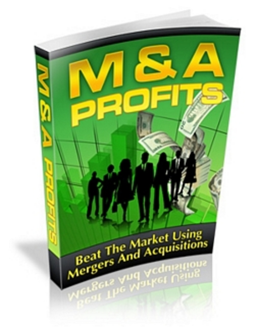 Product picture M&A Profits - Beat The Market Using Mergers And Acquisitions